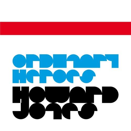Ordinary Heroes by Howard Jones