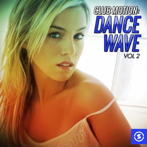 Club Motion Dance Wave, Vol. 2 de Various Artists