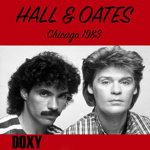 Park West, Chicago, 27th February, 1983 (Doxy Collection, Remastered, Live on Fm Broadcasting) de Hall & Oates