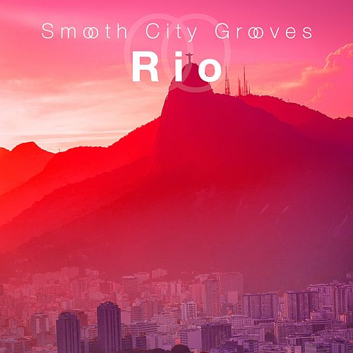 Smooth City Grooves Rio de Various Artists
