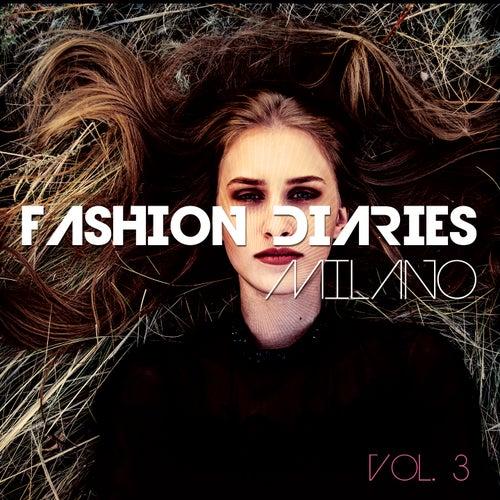 Fashion Diaries - Milano, Vol. 3 (Stylish Catwalk Beats) von Various Artists