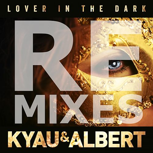 Lover in the Dark (Remixes) by Kyau & Albert