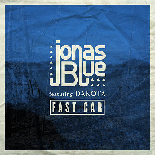 Fast Car (Radio Edit) van Jonas Blue