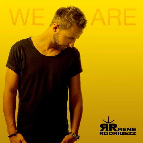 We Are von Rene Rodrigezz