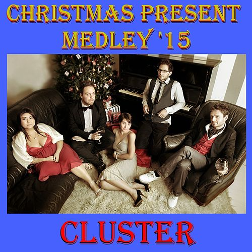 Jingle Bell Rock / Sleigh Ride / All I Want for Christmas Is You / Jingle Bells / White Christmas / Happy Christmas (Christmas Present '15) by Cluster