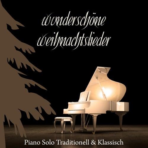Wunderschöne Weihnachtslieder - Piano Solo Traditionell & Klassisch von Various Artists