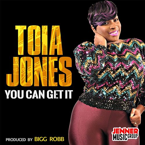 You Can Get It by Toia Jones