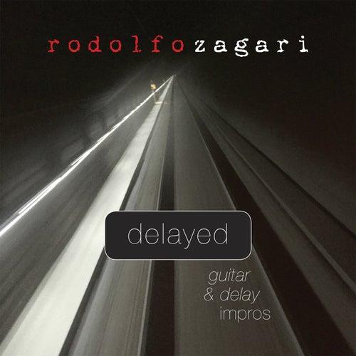 Delayed (Guitar & Delay Impros) di Rodolfo Zagari