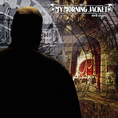 Evil Urges de My Morning Jacket