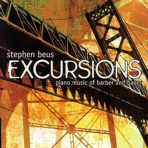 Excursions: Piano Music From Barber and Bauer by Stephen Beus