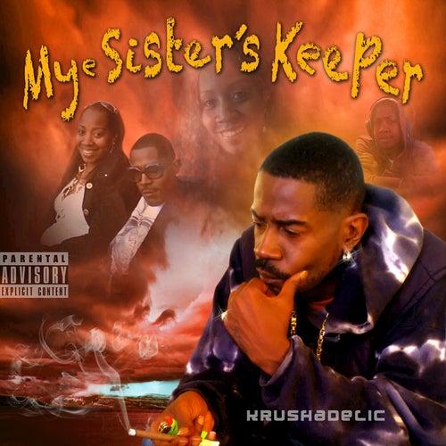 Mye Sister's Keeper by Krushadelic