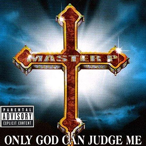 Only God Can Judge Me von Master P