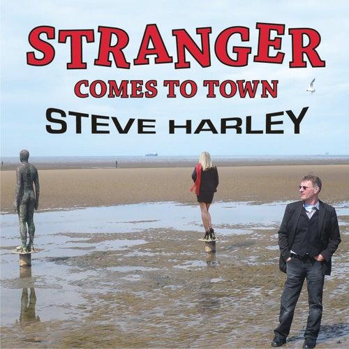 Stranger Comes To Town de Steve Harley