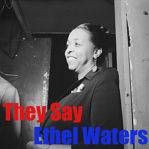 They Say by Ethel Waters