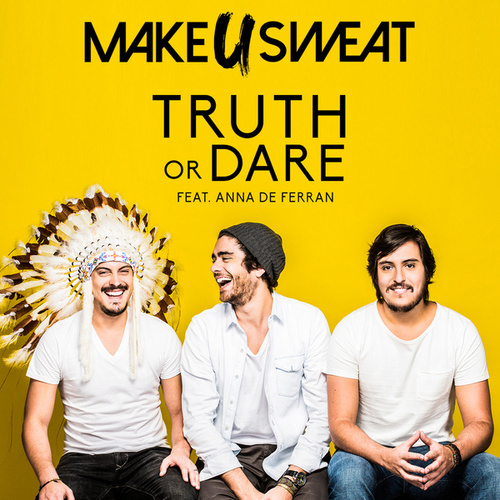 Truth Or Dare de Make U Sweat