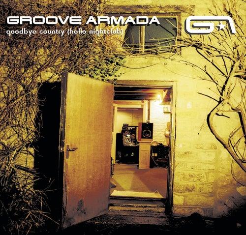 Goodbye Country (Hello Nightclub) de Groove Armada