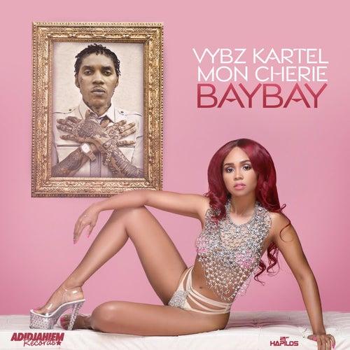 Bay Bay (feat. Mon Cherie) - Single by VYBZ Kartel