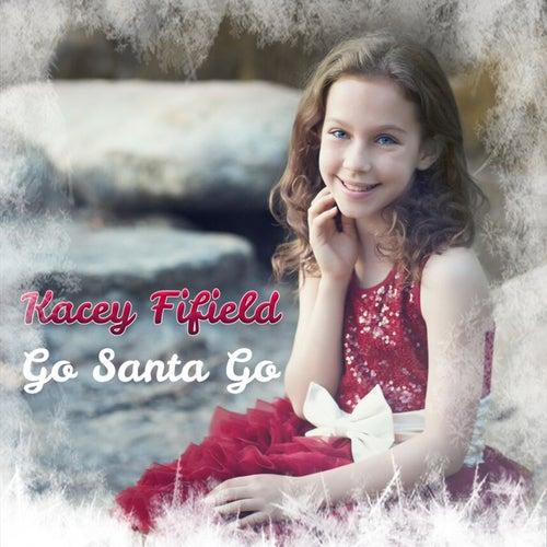 Go Santa Go by Kacey Fifield