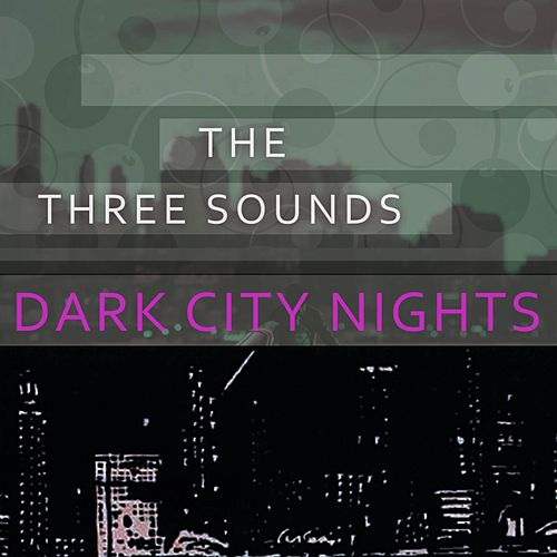 Dark City Nights by The Three Sounds