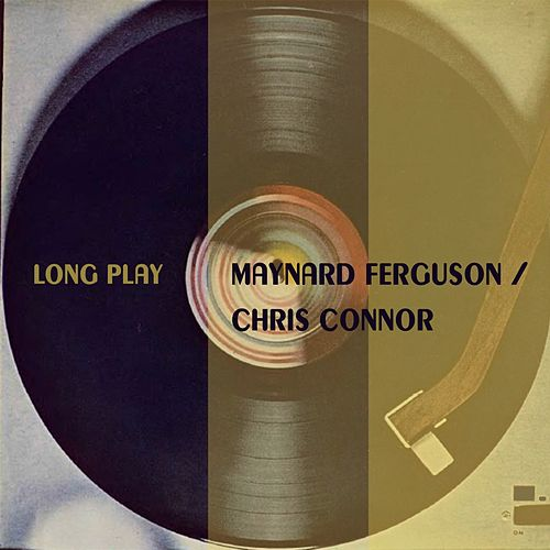 Long Play von Maynard Ferguson Chris Connor