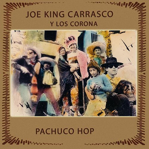 Pachuco Hop de Joe 'King' Carrasco