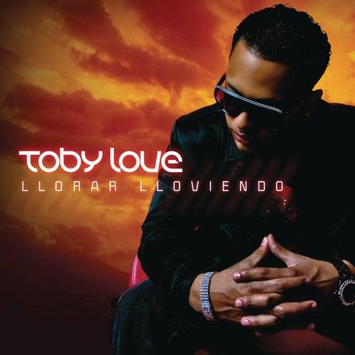Llorar Lloviendo von Toby Love