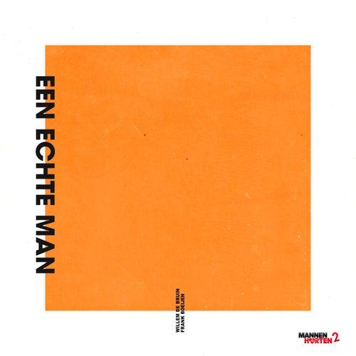 Een Echte Man (De Originele Song Uit De Film 'Mannenharten 2') de Frank Boeijen