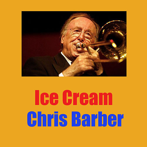 Ice Cream von Chris Barber