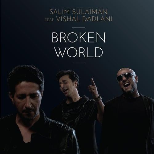 Broken World (feat. Vishal Dadlani) - Single de Salim-Sulaiman