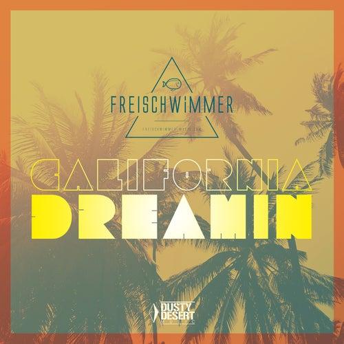 California Dreamin (Remixes) by Freischwimmer