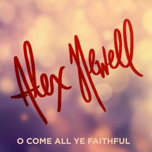 O Come All Ye Faithful by Alex Newell