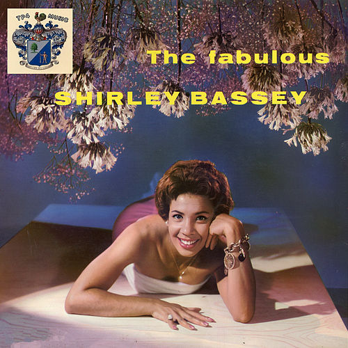 The Fabulous Shirley Bassey by Shirley Bassey