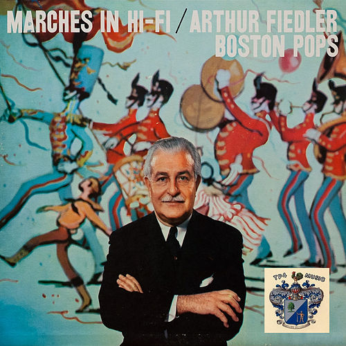 Marches in Hi-Fi de Boston Pops