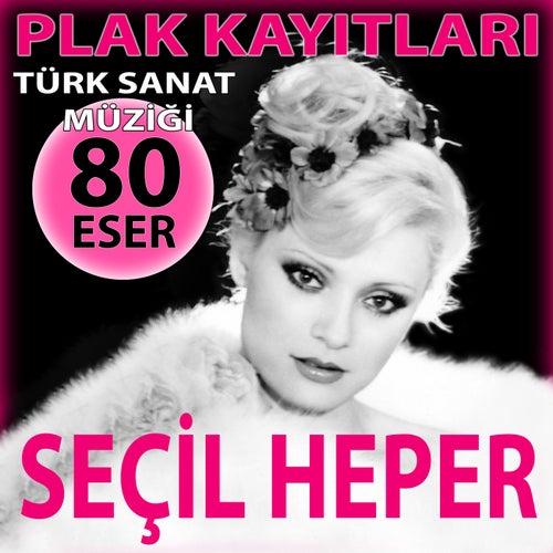 Plak Kayıtları (Türk Sanat Müziği 80 Eser) de Seçil Heper