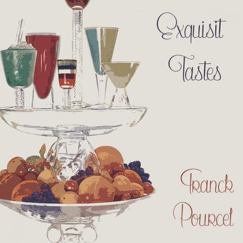 Exquisit Tastes von Franck Pourcel