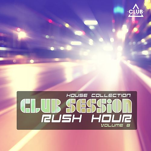 Club Session Rush Hour, Vol. 8 de Various Artists
