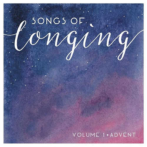 Songs of Longing, Vol. 1 (Advent) de Christ Church East Bay