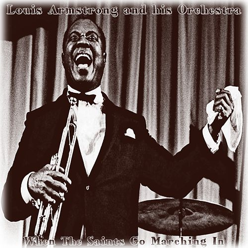 When the Saints Go Marching In von Louis Armstrong
