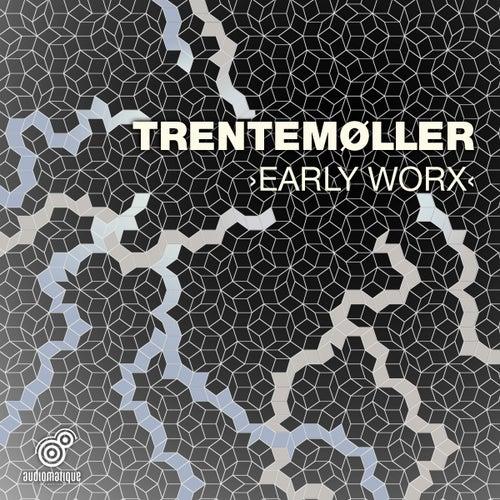 Early Worx von Trentemøller