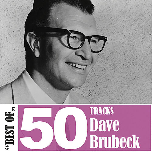 Best Of - 50 Tracks by Dave Brubeck