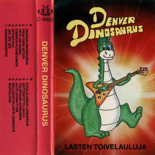 Denver Dinosaurus - Lasten toivelauluja by Various Artists