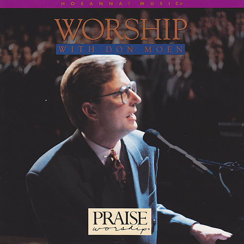 Worship With Don Moen von Don Moen