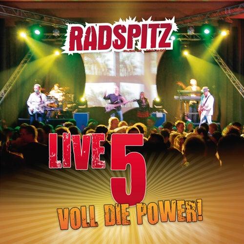Radspitz Live, Vol. 5: (Voll die Power!) von Radspitz