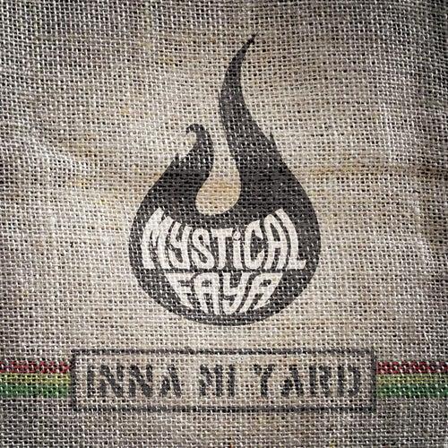 Inna Mi Yard by Mystical Faya