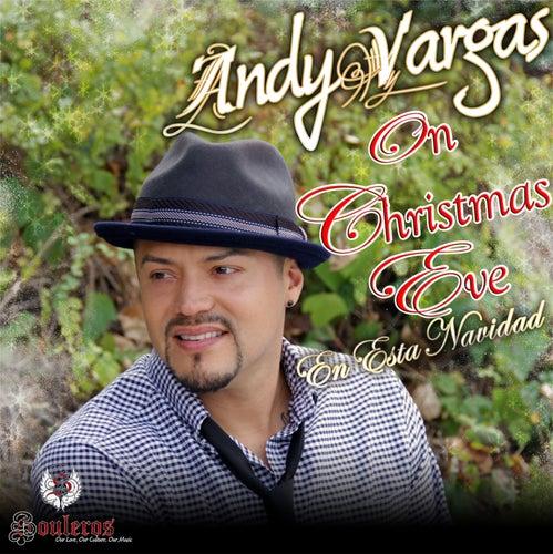 On Christmas Eve (Dear Santa Claus) - Single von Andy Vargas