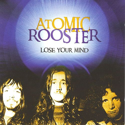 Lose Your Mind de Atomic Rooster