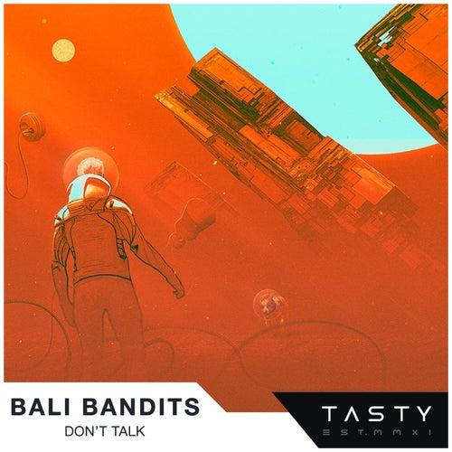 Don't Talk von Bali Bandits