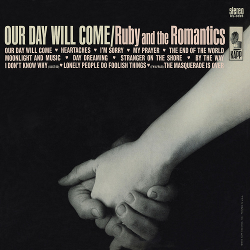 Our Day Will Come by Ruby And The Romantics
