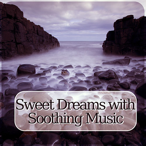 Sweet Dreams with Soothing Music - Inner Peace, Soothing Sounds & Soft Piano Music for Lounge by Deep Sleep Hypnosis Masters