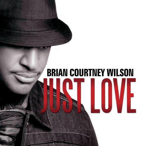 Just Love by Brian Courtney Wilson